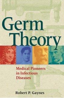 کتاب لاتین نظریه میکروبی: پیشگامان علم پزشکی در بیماری های عفونی (2011)