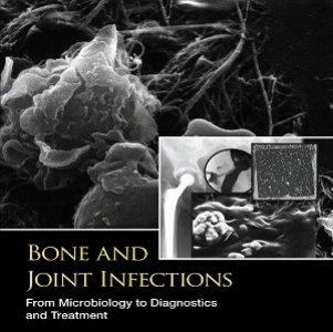 کتاب لاتین عفونت های استخوان و مفصل: از میکروبیولوژی به تشخیص و درمان (2015)