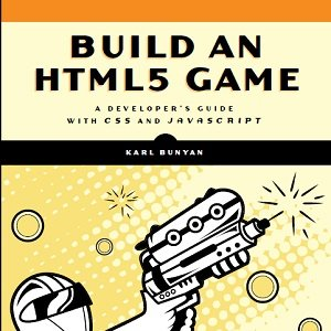 کتاب لاتین ساخت یک بازی با استفاده از HTML5: راهنمای توسعه دهندگان