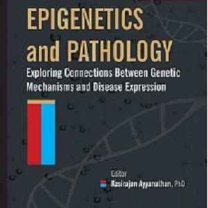 کتاب لاتین اپی ژنتیک و آسیب شناسی: کشف ارتباطات بین مکانیسم های ژنتیکی و بیان بیماری (2014)