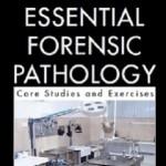 کتاب لاتین ضروریات آسیب شناسی قانونی: مطالعات اصلی و تمرینات (2012)