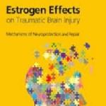 کتاب لاتین اثرات استروژن بر آسیب مغزی جراحتی: مکانیسم های تعمیر و حفاظت عصبی (2015)