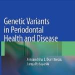 کتاب لاتین واریانت های ژنتیکی در بیماری و سلامت پریودنتال (2009)