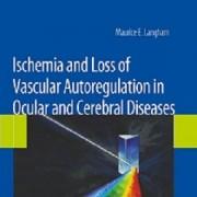 کتاب لاتین ایسکمی و فقدان خودتنظیمی عروقی در بیماری های چشمی و مغزی: چشم انداز جدید (2009)