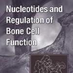 کتاب لاتین نوکلئوتید ها و تنظیم عملکرد سلول استخوان (2007)