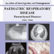 کتاب لاتین اطلس بررسی و مدیریت: بیماری تنفسی کودکان: بیماری های پارانشیمال (2011)