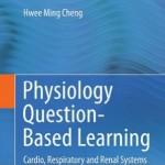 کتاب لاتین یادگیری فیزیولوژی مبتنی بر پرسش: سیستم های قلبی، تنفسی و کلیوی (2015)