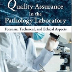 کتاب لاتین تضمین کیفیت در آزمایشگاه آسیب شناسی: جنبه های قانونی، تکنیکی و اخلاقی (2011)