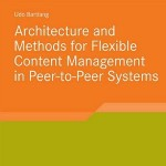 کتاب لاتین ساختار و روشهای مدیریت انعطافپذیر محتوا در سیستمهای نظیر به نظیر (2010)