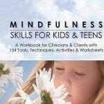 کتاب لاتین مهارت های ذهن آگاهی برای کودکان و نوجوانان (2014)