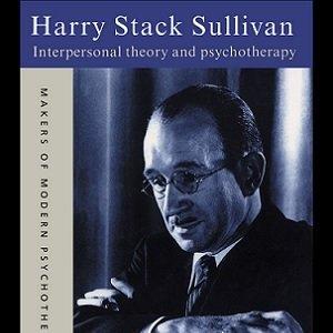 هری استک سالیوان: نظریه و روان درمانی بین فردی