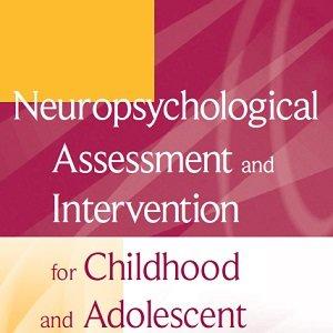 کتاب سنجش و مداخله نوروسایکولوژیکی برای اختلالات کودکان و نوجوانان
